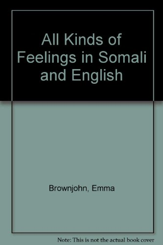 9781844443093: All Kinds of Feelings in Somali and English