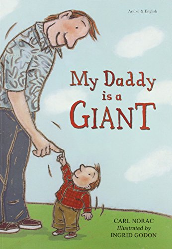 My Daddy is a Giant in Arabic and English (Early Years) (English and Arabic Edition): Carl Norac