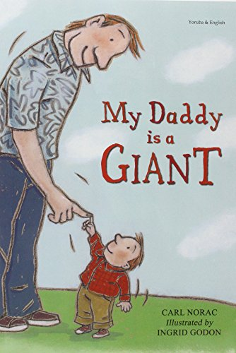 9781844443796: My Daddy is a Giant in Yoruba and English (Early Years) (English and Yoruba Edition)