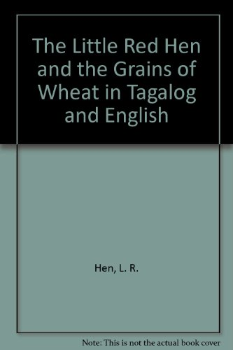 9781844443956: The Little Red Hen and the Grains of Wheat in Tagalog and English (English and Tagalog Edition)