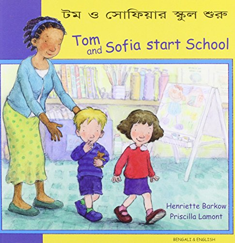Tom and Sofia Start School in Bengali and English (First Experiences): Barkow, Henriette
