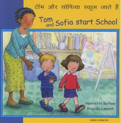 Tom and Sofia Start School in Hindi and English (First Experiences): Barkow, Henriette