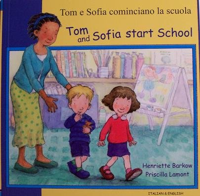 9781844445714: Tom and Sofia Start School in Italian and English (First Experiences) (English and Italian Edition)