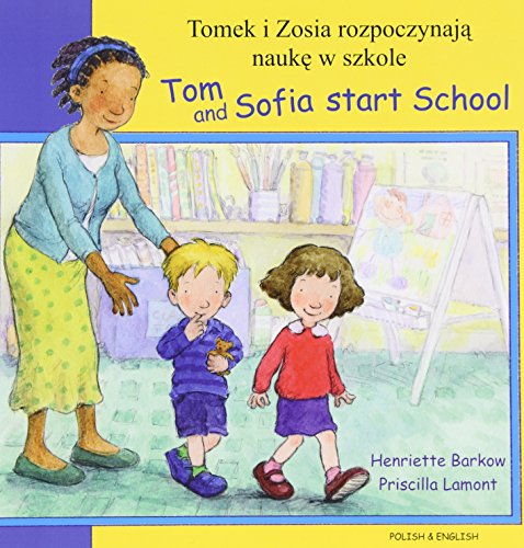 9781844445769: Tom and Sofia Start School in Polish and English (First Experiences) (English and Polish Edition)