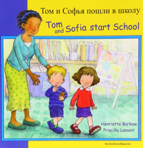 Tom and Sofia Start School in Russian and English (First Experiences): Barkow, Henriette