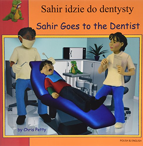 9781844448524: Sahir Goes to the Dentist in Polish and English (First Experiences) (English and Polish Edition)