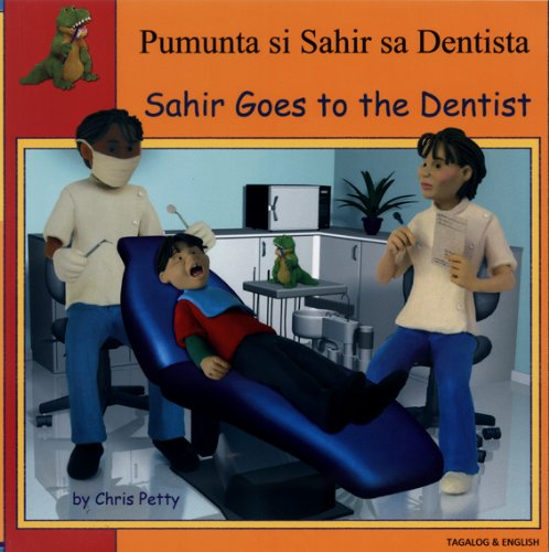 Sahir Goes to the Dentist in Tagalog and English (First Experiences): Petty, Chris