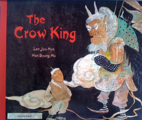 9781844449194: The Crow King in Turkish and English: A Korean Folk Story