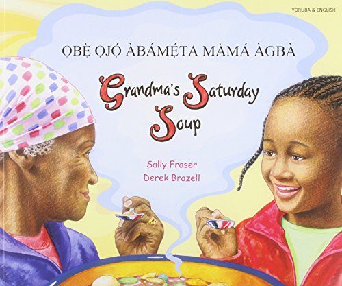 Grandma's Saturday Soup in Yoruba and English (Multicultural Settings): Fraser, Sally