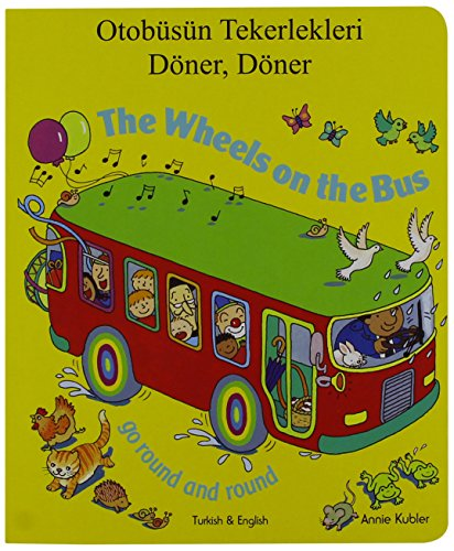 The Wheels on the Bus Go Round and Round: Kubler, Annie