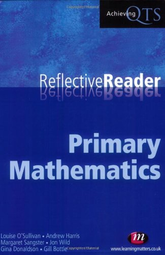 Primary Mathematics Reflective Reader (Achieving QTS Reflective: Robert Bottle, Gina