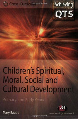 9781844450480: Children's Spiritual, Moral, Social and Cultural Development: Primary and Early Years (Achieving Qts: Cross-Curricular Strand)