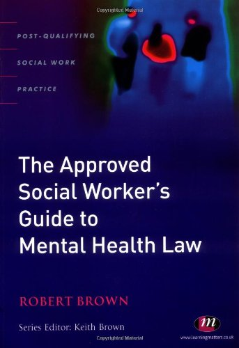 9781844450626: The Approved Social Worker's Guide to Mental Health Law (Post-qualifying Social Work Practice)
