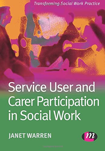 9781844450749: Service User and Carer Participation in Social Work (Transforming Social Work Practice Series)