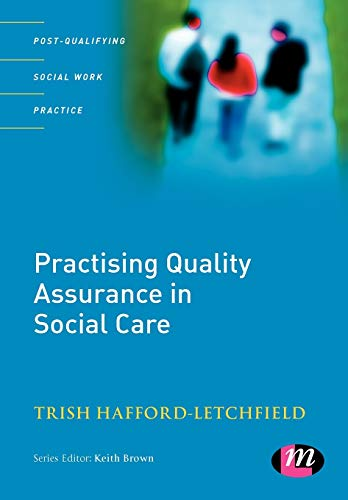 9781844450848: Practising Quality Assurance in Social Care (Post-Qualifying Social Work Practice Series)