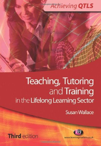 9781844450909: Teaching, Tutoring and Training in the Lifelong Learning Sector: Third edition (Achieving QTLS)