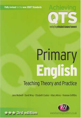 Primary English: Teaching Theory and Practice (Achieving: Jane Medwell; David