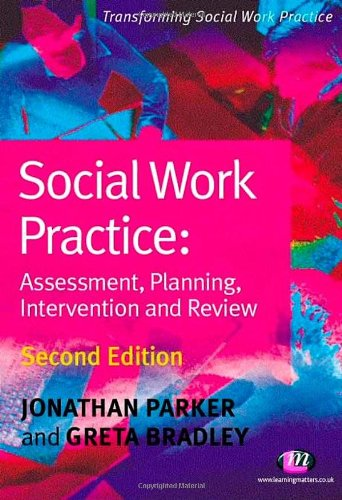 Social Work Practice: Assessment, Planning, Intervention and Review (Second Edition) (Transforming ...