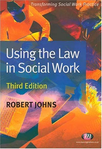9781844451142: Using the Law in Social Work: Third Edition (Transforming Social Work Practice)