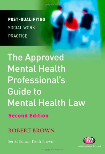 9781844451159: The Approved Mental Health Professional's Guide to Mental Health Law (Post-Qualifying Social Work Practice Series)