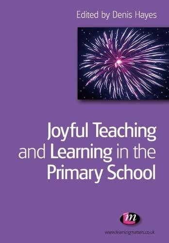 9781844451227: Joyful Teaching and Learning in the Primary School (Teaching Handbooks Series)