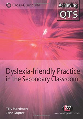 Dyslexia-friendly Practice in the Secondary Classroom (Achieving QTS Cross-Curricular Strand Series...