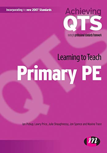 9781844451425: Learning to Teach Primary PE (Achieving QTS Series)