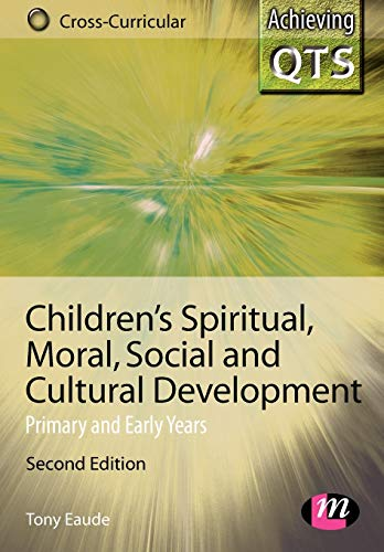9781844451456: Children′s Spiritual, Moral, Social and Cultural Development: Primary and Early Years (Achieving QTS Cross-Curricular Strand Series)