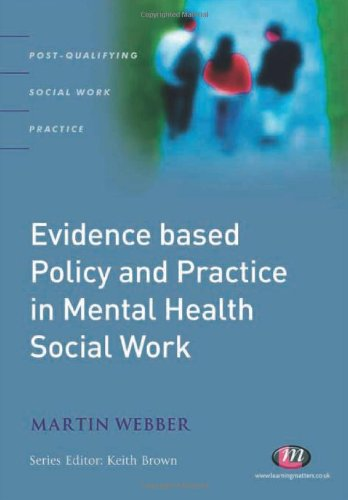 9781844451494: Evidence-based Policy and Practice in Mental Health Social Work (Post-Qualifying Social Work Practice Series)