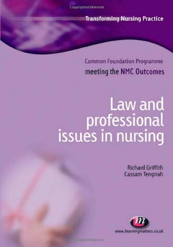 Law and Professional Issues in Nursing (Transforming: Tengnah, Cassam, Griffith,