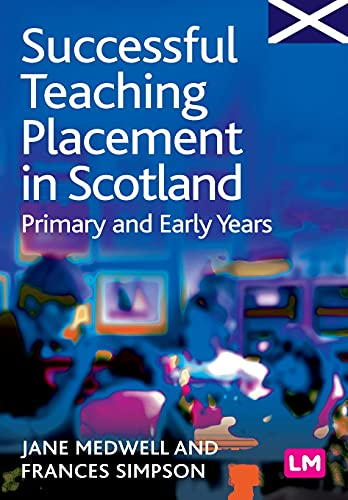 9781844451715: Successful Teaching Placement in Scotland Primary and Early Years (Books for Scotland Series)