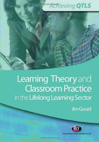 9781844451913: Learning Theory and Classroom Practice in the Lifelong Learning Sector (Achieving QTLS Series)