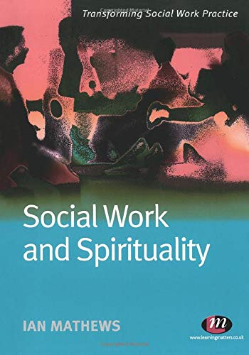 9781844451944: Social Work and Spirituality (Transforming Social Work Practice Series)