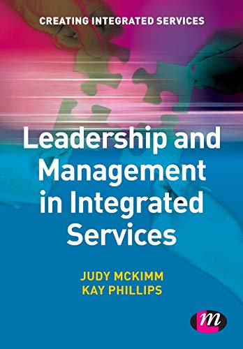 Leadership and Management in Integrated Services (Creating Integrated Services Series): McKimm, ...
