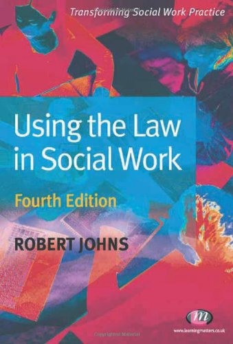 9781844452477: Using the Law in Social Work: Fourth Edition (Transforming Social Work Practice)