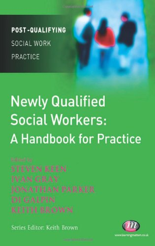 9781844452514: Newly Qualified Social Workers: A Handbook for Practice (Post-Qualifying Social Work Practice Series)