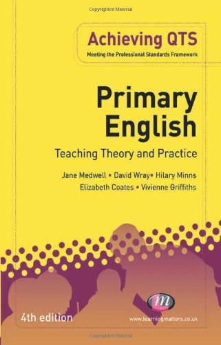 9781844452750: Primary English: Teaching Theory and Practice: Fourth Edition (Achieving Qts)