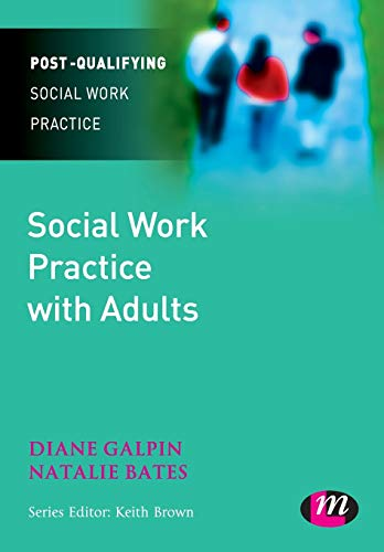 Social Work Practice with Adults (Post-Qualifying Social Work Practice Series): Galpin, Diane; ...