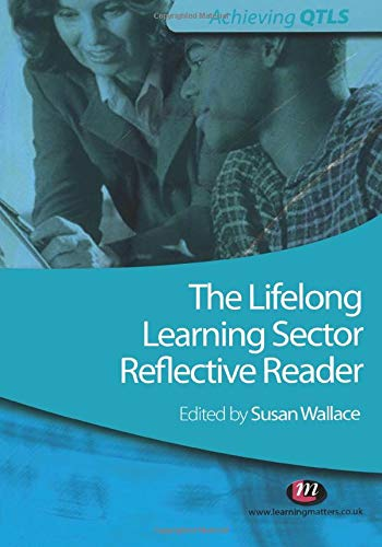 9781844452965: The Lifelong Learning Sector: Reflective Reader (Achieving QTLS Series)