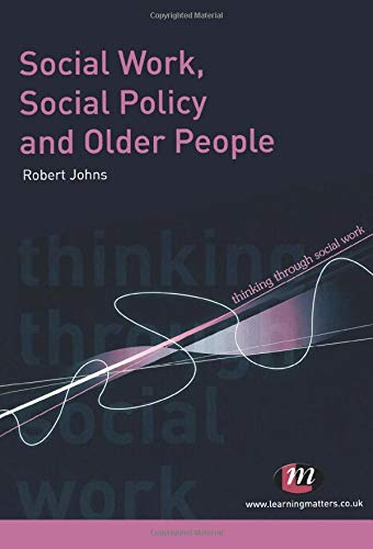 9781844453498: Social Work, Social Policy and Older People (Thinking Through Social Work Series)