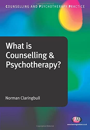 9781844453610: What is Counselling and Psychotherapy? (Counselling and Psychotherapy Practice Series)