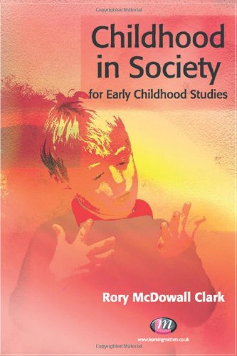 9781844453849: Childhood in Society for Early Childhood Studies (Early Childhood Studies Series)