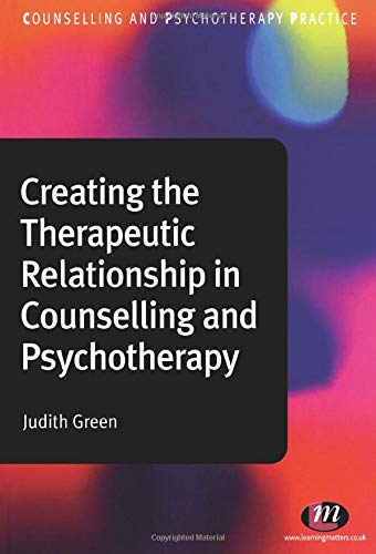 9781844454631: Creating the Therapeutic Relationship in Counselling and Psychotherapy: 1384 (Counselling and Psychotherapy Practice Series)