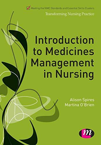 Introduction to Medicines Management in Nursing (Transforming Nursing Practice Series): Spires, ...