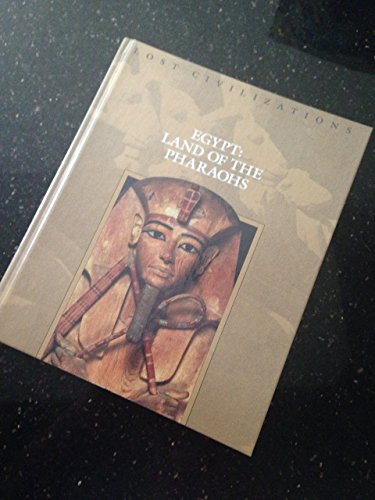 9781844470518: Egypt: Land of the Pharoahs (Lost Civilizations)
