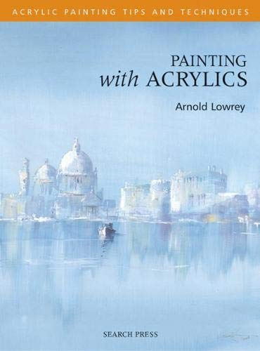 9781844480104: Painting with Acrylics