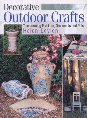 9781844480357: Decorative Outdoor Crafts: Transforming Furniture, Ornaments and Pots