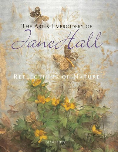 9781844480388: The Art and Embroidery of Jane Hall: Reflections of Nature
