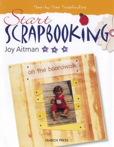Start Scrapbooking (Scrapbooking series): Joy Aitman