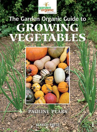 The Garden Organic Guide to Growing Vegetables: Pauline Pears